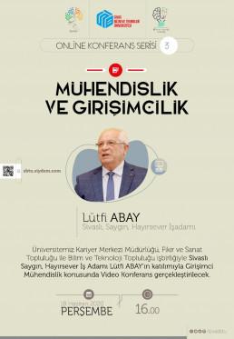 Lütfi ABAY ile Mühendislik ve Girişimcili  Konulu Online Konferans